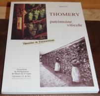 Livre THOMERY Patrimoine Viticole ( 77 ) - Chasselas De Fontainebleau - Musée De La Vigne - 2003 - Neuf - Géographie