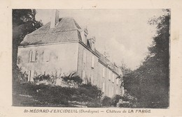 24 - SAINT MEDARD D' EXCIDEUIL - Château De La Farge - Otros Municipios
