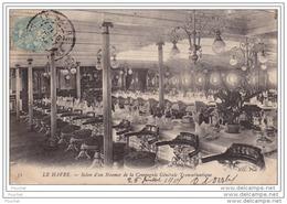 76) LE HAVRE - Salon D'un Steamer De La Compagnie Générale Transatlantique - (bateau) - Hafen