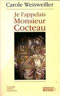 Je L'appelais Monsieur Cocteau Ou La Petite Fille Aux Deux Mains Gauches De Carole Weisweiller (2003) - Bücher, Zeitschriften, Comics