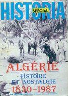 Historia Spécial N°486 : Algérie Histoire Et Nostalgie 1830 -1987 De Collectif (1987) - Unclassified