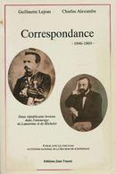 Oeuvres Choisies Correspondance : 1846-1869. Deux Républicains Bretons Dans L'entourage De Lamartine De Charles Alexandr - Cultura
