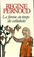 La Femme Au Temps Des Cathédrales De Régine Pernoud (1980) - Storia