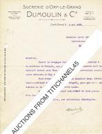 Lettre 1939 ORP-LE-GRAND - DUMOULIN & Cie - SUCRERIE D'ORP-LE-GRAND - Non Classés