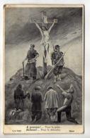 CP2120 - A Genoux - Pour Le Prier, Debout Pour Le Défendre - Ecrite - Patriotiques