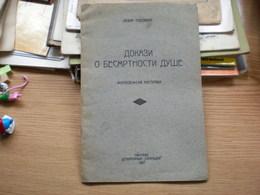 Lazar Tobozan Dokazi O Besmrtnosti Duse Pancevo 1937 31 Pages - Livres, BD, Revues