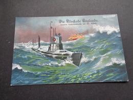 Guerre ( 663 )  Oorlog 1914 - 1918  Die Blockade Englands - Unterseeboote  Onderzeeboot - Guerre 1914-18
