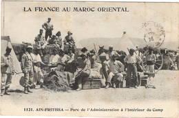 CPA : La France Au Maroc Oriental , Ain-Fritissa , Parc De L'administration à L'intérieur Du Camp , Animation - Caserme