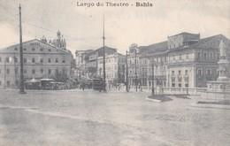 Carte Vers 1910 : BAHIA / LARGO DO THEATRO / THEATRE (et Hôtel) - Salvador De Bahia