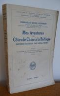 Mes AVENTURES Des CÔTES DE CHINE à La BALTIQUE (1932) - Guerre 1914-18