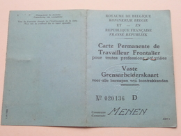 GRENSARBEIDERSKAART ( DEKEUWER Charles - Wijtschaete 8 Oct 1890 ) Anno 1950 - MENEN N° 020136 D > Lille ! - Alte Papiere