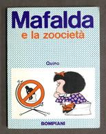 Fumetti - Quino - Mafalda E La Zoocietà - Ed. 1974 Bompiani - Sin Clasificación