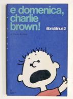 Fumetti - Schulz - E' Domenica, Charlie Brown! - Ed. 1972 Milano Libri - Libri, Riviste, Fumetti