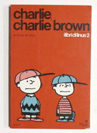 Fumetti - Charles M. Schulz - Charlie, Charlie Brown - Ed. 1971 Milano Libri - Libri, Riviste, Fumetti