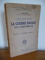 La GUERRE NAVALE Aux DARDANELLES (1926) - Guerre 1914-18