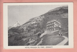 OUDE POSTKAART ZWITSERLAND - SCHWEIZ - SUISSE -    HOTEL PENSION DU PARC - ZERMATT - VS Valais