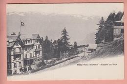 OUDE POSTKAART ZWITSERLAND - SCHWEIZ - SUISSE -   HOTEL ROSA BLANCHE - MAYENS DE SION - VS Valais