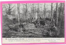 GUERRE 14/18 - En ARGONNE - Arrestation D'un Suspect Qui Cherchait à Franchir Les Lignes - Guerre 1914-18