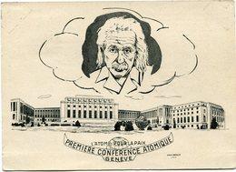 """SUISSE CARTE POSTALE """" L'ATOME POUR LA PAIX PREMIERE CONFERENCE ATOMIQUE GENEVE """" AVEC AU DOS OBL. 1ère....GENEVE....... - Albert Einstein"""