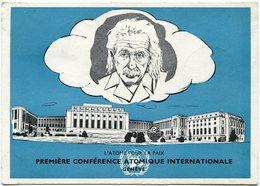 """SUISSE CARTE POSTALE """" L'ATOME POUR LA PAIX PREMIERE CONFERENCE ATOMIQUE INTERNATIONALE GENEVE """" + AU DOS CACHET........ - Albert Einstein"""