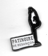 Pin's  Ville, Sport  De  Glace, PATINOIRE  DE  BESANÇON  ( 25 ) - Wintersport