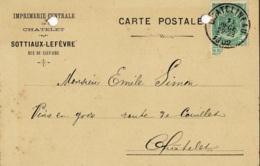 Carte Postale Avec Publicité Circulée En 1902 Sottiaux-Lefèvre Rue Du Calvaire Imprimerie Centrale à Châtelet - Châtelet