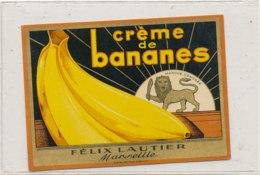AN 780  / ETIQUETTE -   CREME DE BANANES  FELIX LAUTIER  MARSEILLE - Fruits Et Légumes