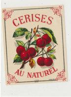 AN 794  / ETIQUETTE  - CERISES  AU NATUREL     N° 472 - Fruits Et Légumes