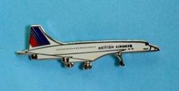 1 PIN'S  //  ** LE CONCORDE / BRITISH AIRWAYS / AVION DE LIGNE SUPERSONIQUE **  . (Le Bourget) - Aviones