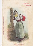 SENNORI-SASSARI-COSTUME GIORNALIERO-COSTUMI SARDI-CARTOLINA NON VIAGGIATA ANNO 1900-1904 - Sassari