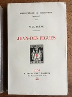 (Provence, Sisteron) Paul ARENE : Jean-des-Figues. Lyon, 1921, Numéroté Sur Vélin. - Provence - Alpes-du-Sud