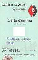"""08863 """"CARTE D'ENTRE'E - CASINO DE LA VALLE'E ST. VINCENT - N° A - C/5 001462 - 21.05.1988"""" CARTA D'INGRESSO ORIG. - Tickets - Vouchers"""