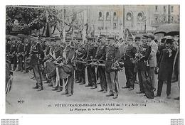 LE HAVRE Fêtes Franco-Belges Des 3 Et 4 Août 1924    La Musique De La Garde Républicaine - Le Havre