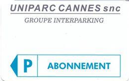 CARTE DE STATIONNEMENT BANDE MAGNÉTIQUE CANNES 06 ALPES-MARITIMES UNIPARC CANNES SNC ABONNEMENT - Francia