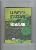 Le Paysan D'occident Au Moyen-âge - Guy Fourquin - édit. Nathan 1972 - 195 Pages - Histoire Médiévale - Histoire