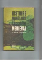 Histoire Monétaire De L'Occident Médiéval - Fournial - édit. Nathan 1970 - 195 Pages - Moyen-âge - Geschiedenis