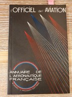 920 - L'OFFICIEL DE L' AVIATION - Annuaire De L'Aéronautique Française - 1ère EDITION - Avión