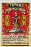 AN 834  / ETIQUETTE  - CHICOREE  LA BAYADERE  WILLIOT FILS A SABLE SUR SARTHE - Labels