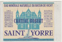 AN 859  / ETIQUETTE  - EAU MINERALE DU BASSIN DE VICHY CHATEAU ROBERT SAINT YORRE - Labels