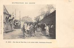 EXPEDITION DE CHINE- UNE RUE DE TIEN-TSIN, LE 14 JUILLET 1901, CONCESSION FRANCAISE - China