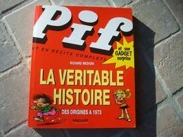 PIF LA VÉRITABLE HISTOIRE Des Origines à 1973 Richard MEDIONI Vaillant 2003 Gadget Eo épuisé - Other