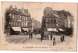 DUNKERQUE PLACE DE LA REPUBLIQUE ANIMEE - Dunkerque