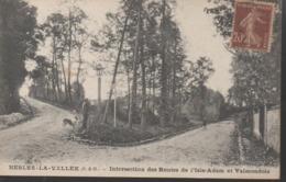 """NESLES-LA-VALLEE """"95"""" __INTERSECTION DES ROUTES DE L'ISLE-ADAM ET VALMONDOIS - Nesles-la-Vallée"""