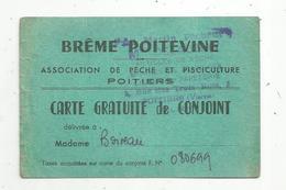 Carte De Pêche , Carte Gratuite Du Conjoint , BRÊME POITEVINE , Association De Pêche Et Pisciculture , Poitiers - Vecchi Documenti