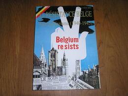 LA RESISTANCE BELGE FACE AU NAZISME Belgium Résists Guerre 40 45 Armée Secrète AS Sabotage Maquis Ardennes Indépendance - Guerra 1939-45