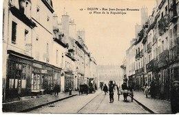 Côte D'Or Rue DIJON Jean Jacques Rousseau Et Place De La République - Dijon