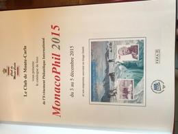 Catalogues Expos Monacophil 2011 Et 2015 - Books, Magazines, Comics