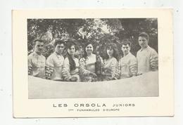 Publicité,les ORSOLA Juniors ,1 Ers Funambulesd'Europe , Gagnants Du 1 Er Trophée Européen,1962,frais Fr 1.55 E - Publicidad