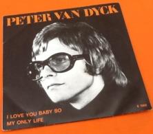 Rare Vinyle 45 Tours  Peter Van Dyck  I Love You Baby So - Vinyles