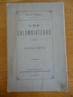 Les CALOMNIATEURS 1870-1876 (1876) - History